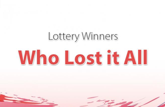 Lottery Winners Who Lost it All