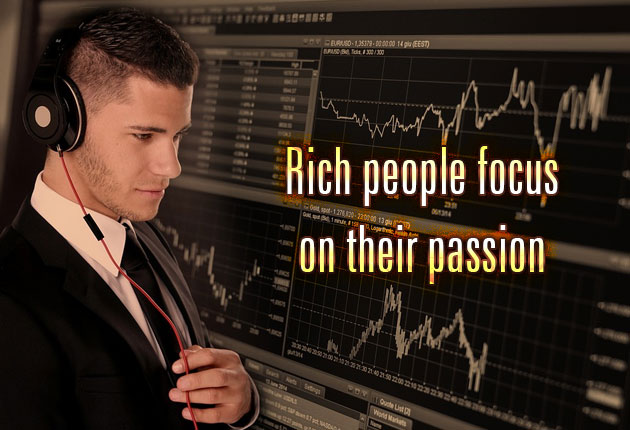 Rich people focus on their passion